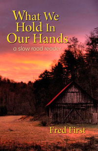 What We Hold In Our Hands: a Slow Road Reader